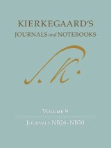 Kierkegaard's Journals and Notebooks, Volume 9