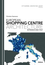 European Shopping Centre Architecture in France and Italy
