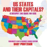 US States And Their Capitals: Geography 2nd Grade for Kids | Children's Earth Sciences Books Edition