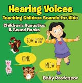 Hearing Voices - Teaching Children Sounds for Kids - Children's Acoustics & Sound Books