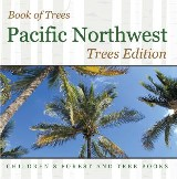 Book of Trees | Pacific Northwest Trees Edition | Children's Forest and Tree Books