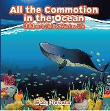 All the Commotion in the Ocean | Children's Fish & Marine Life