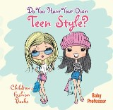Do You Have Your Own Teen Style? | Children's Fashion Books