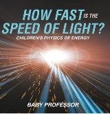 How Fast Is the Speed of Light? | Children's Physics of Energy