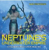 Neptune's Underwater Empire- Children's Greek & Roman Myths