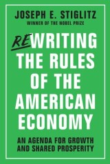 Rewriting the Rules of the American Economy