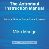 The Astronaut Instruction Manual