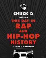 Chuck D Presents This Day in Rap and Hip-Hop History