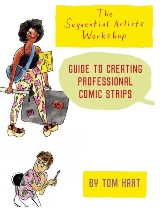The Sequential Artists Workshop Guide to Creating Professional Comics