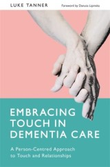 Embracing Touch in Dementia Care