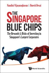 Singapore Blue Chips, The: The Rewards & Risks Of Investing In Singapore's Largest Corporates