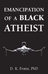 Emancipation of a Black Atheist