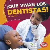 ¡Que vivan los dentistas! (Hooray for Dentists!)