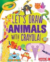 Let's Draw Animals with Crayola ® !