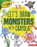 Let's Draw Monsters with Crayola ® !