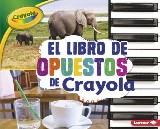 El libro de comparar tamaños de Crayola ® (The Crayola ® Comparing Sizes Book)