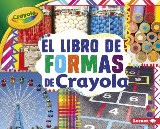 El libro de formas de Crayola ® (The Crayola ® Shapes Book)