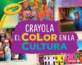 Crayola ® El color en la cultura (Crayola ® Color in Culture)