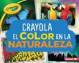 Crayola ® El color en la naturaleza (Crayola ® Color in Nature)