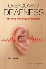Overcoming Deafness: The Story Of Hearing And Language