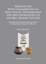 Around the Petit-Chasseur Site in Sion (Valais, Switzerland) and New Approaches to the Bell Beaker Culture