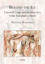 Beyond the Ice: Creswell Crags and its place in a wider European context