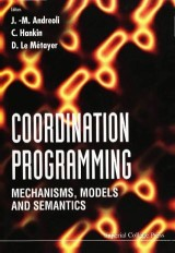 Coordination Programming: Mechanisms, Models And Semantics