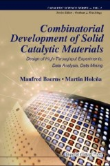 Combinatorial Development Of Solid Catalytic Materials: Design Of High-throughput Experiments, Data Analysis, Data Mining