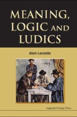Meaning, Logic And Ludics