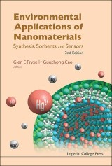 Environmental Applications Of Nanomaterials: Synthesis, Sorbents And Sensors (2nd Edition)
