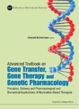 Advanced Textbook On Gene Transfer, Gene Therapy And Genetic Pharmacology: Principles, Delivery And Pharmacological And Biomedical Applications Of Nucleotide-based Therapies