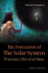 Formation Of The Solar System, The: Theories Old And New