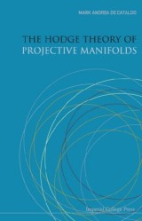 Hodge Theory Of Projective Manifolds, The