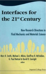 Interfaces For The 21st Century: New Research Directions In Fluid Mechanics And Materials Science