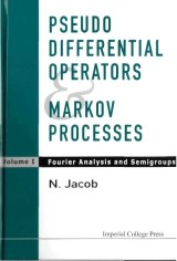 Pseudo Differential Operators And Markov Processes, Volume I: Fourier Analysis And Semigroups