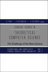 Current Trends In Theoretical Computer Science: The Challenge Of The New Century; Vol 1: Algorithms And Complexity; Vol 2: Formal Models And Semantics