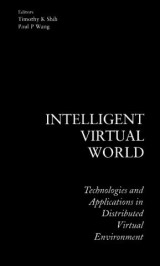 Intelligent Virtual World: Technologies And Applications In Distributed Virtual Environment
