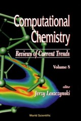 Computational Chemistry: Reviews Of Current Trends, Vol. 8