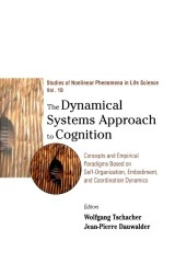 Dynamical Systems Approach To Cognition, The: Concepts And Empirical Paradigms Based On Self-organization, Embodiment, And Coordination Dynamics