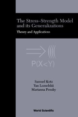 Stress-strength Model And Its Generalizations, The: Theory And Applications
