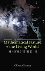 Mathematical Nature Of The Living World, The: The Power Of Integration