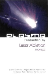 Plasma Production By Laser Ablation: Ppla 2003