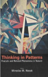 Thinking In Patterns: Fractals And Related Phenomena In Nature