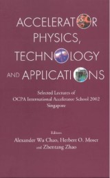 Accelerator Physics, Technology And Applications: Selected Lectures Of Ocpa International Accelerator School 2002