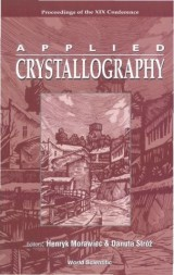 Applied Crystallography, Proceedings Of The Xix Conference