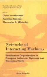 Networks Of Interacting Machines: Production Organization In Complex Industrial Systems And Biological Cells