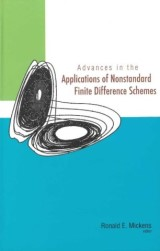 Advances In The Applications Of Nonstandard Finite Difference Schemes