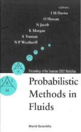 Probabilistic Methods In Fluids, Proceedings Of The Swansea 2002 Workshop