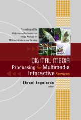 Digital Media Processing For Multimedia Interactive Services, Proceedings Of The 4th European Workshop On Image Analysis For Multimedia Interactive Services