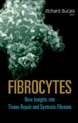 Fibrocytes: New Insights Into Tissue Repair And Systemic Fibroses